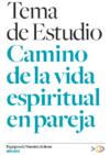 2012-2013 CAMINO DE LA VIDA ESPIRITUA EN PAREJA