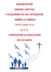 8 Exhortacion AL Capitulo FORTALECER LA EDUCACIÓN DE LOS HIJOS